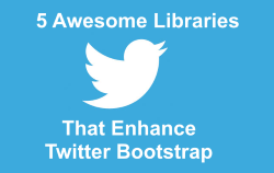 5 Awsesome Libraries That Enhance Twitter Bootstrap