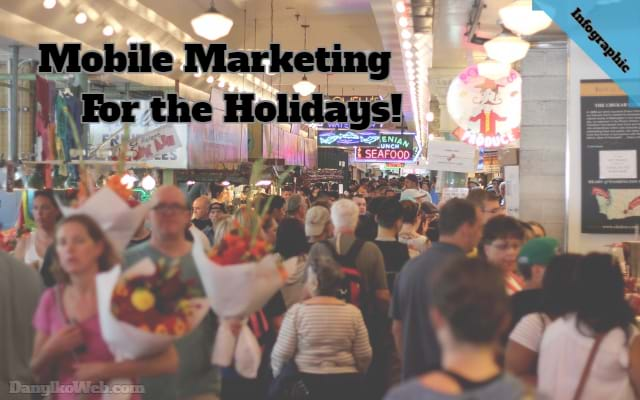 Mobile Marketing For The Holidays [Infographic]